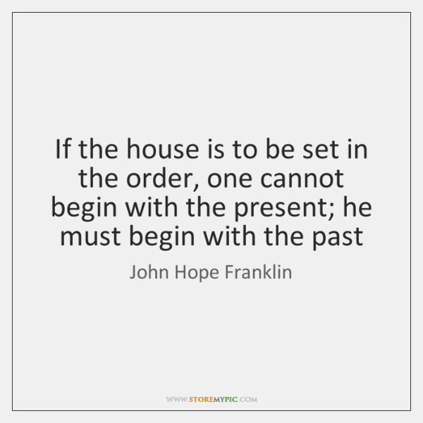 If the house is to be set in the order, one cannot ...