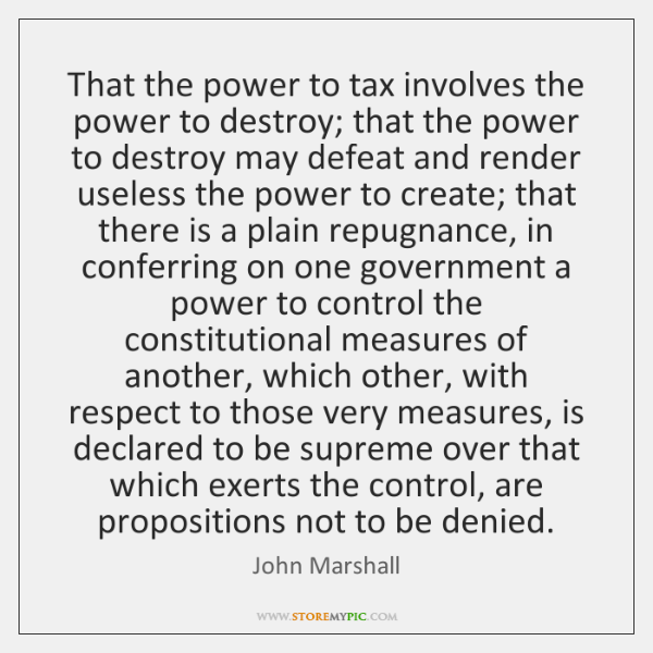 power to tax is the power to destroy