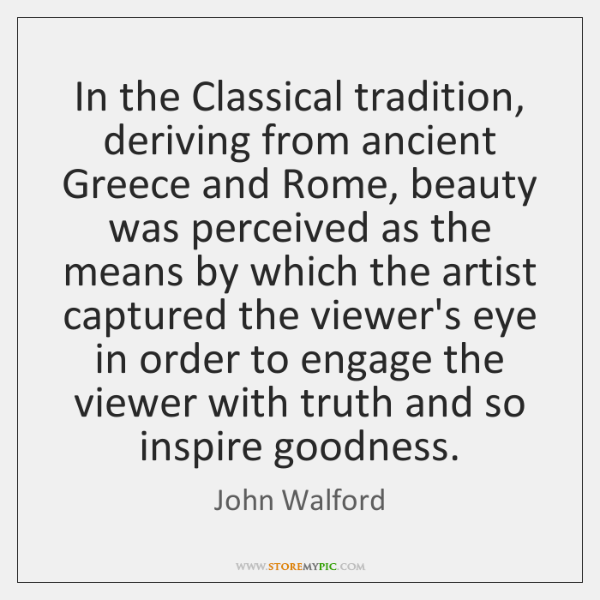 In the Classical tradition, deriving from ancient Greece and Rome, beauty was ...