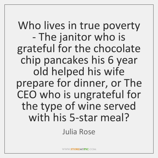 Who lives in true poverty - The janitor who is grateful for ...