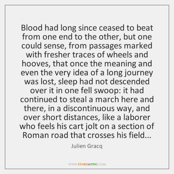 Blood had long since ceased to beat from one end to the ...