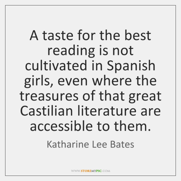 A taste for the best reading is not cultivated in Spanish girls, ...