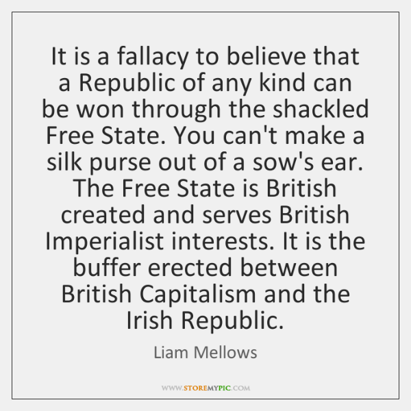 It is a fallacy to believe that a Republic of any kind ...