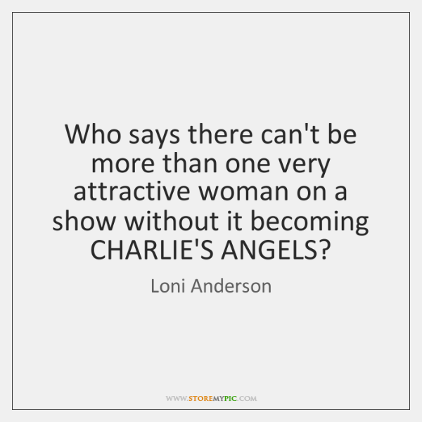 Who says there can't be more than one very attractive woman on ...
