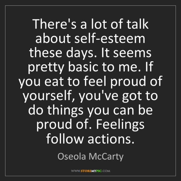 Oseola McCarty: There's a lot of talk about self-esteem these days. It...