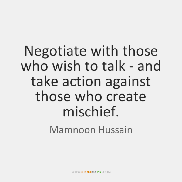 Negotiate with those who wish to talk - and take action against ...