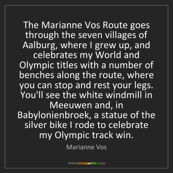 Marianne Vos: The Marianne Vos Route goes through the seven villages...