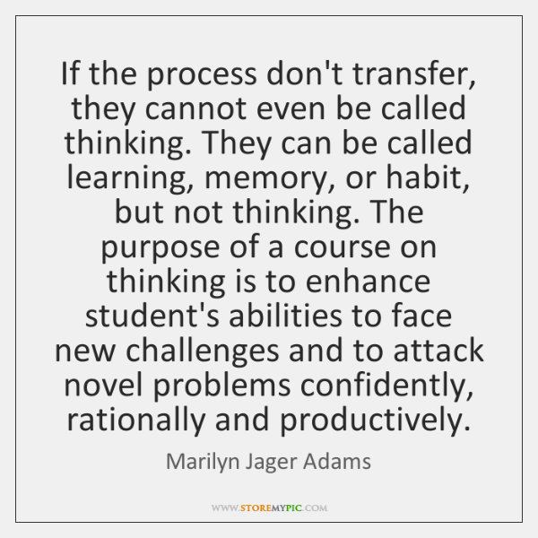 If the process don't transfer, they cannot even be called thinking. They ...