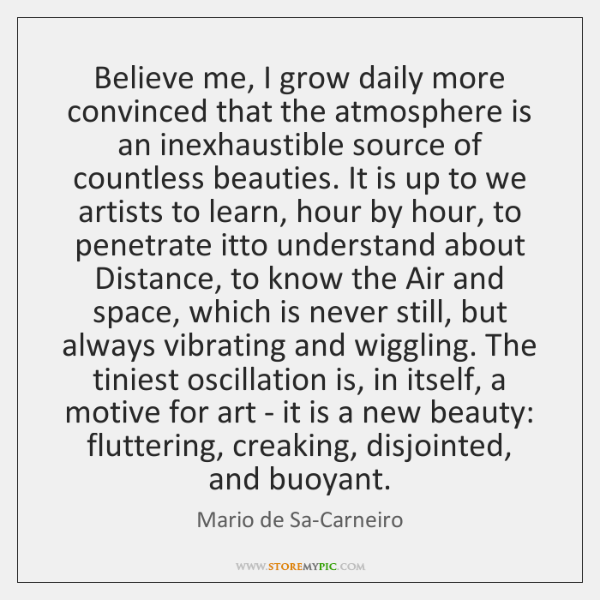 Believe me, I grow daily more convinced that the atmosphere is an ...