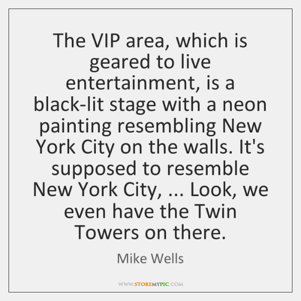 The VIP area, which is geared to live entertainment, is a black-lit ...
