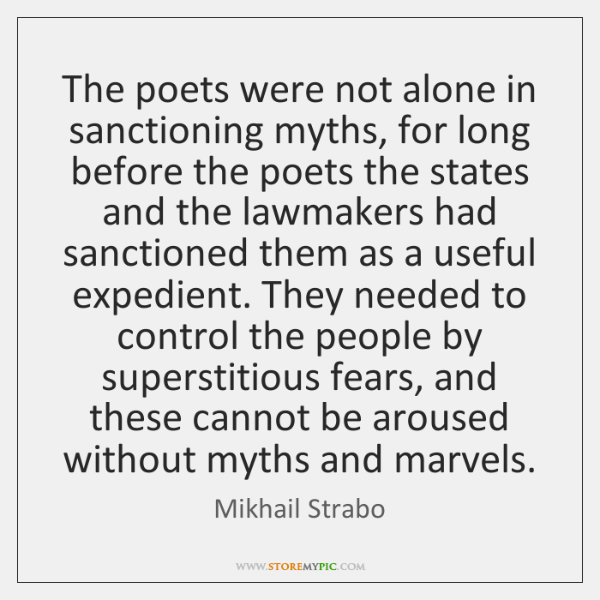 The poets were not alone in sanctioning myths, for long before the ...