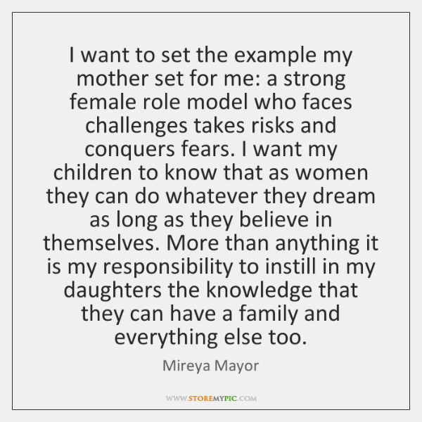 I want to set the example my mother set for me: a ...