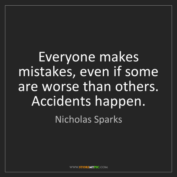 Nicholas Sparks: Everyone makes mistakes, even if some are worse than...