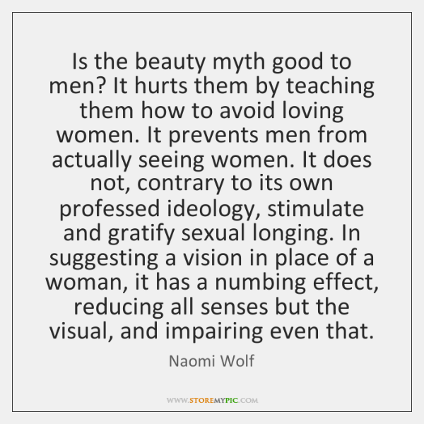 Is the beauty myth good to men? It hurts them by teaching ...