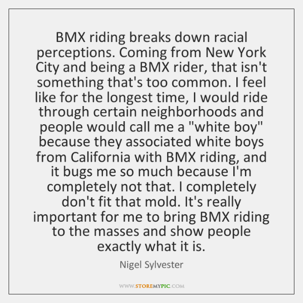 BMX riding breaks down racial perceptions. Coming from New York City and ...