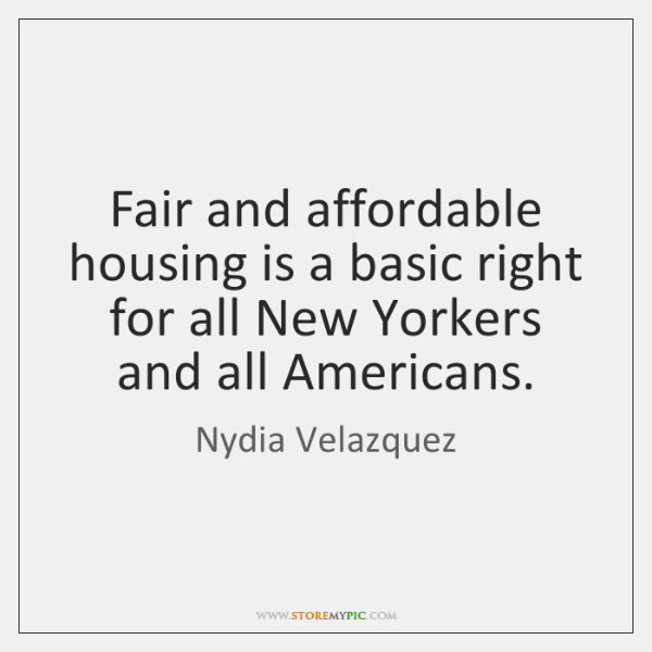 Fair and affordable housing is a basic right for all New Yorkers ...