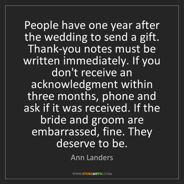 Ann Landers: People have one year after the wedding to send a gift....
