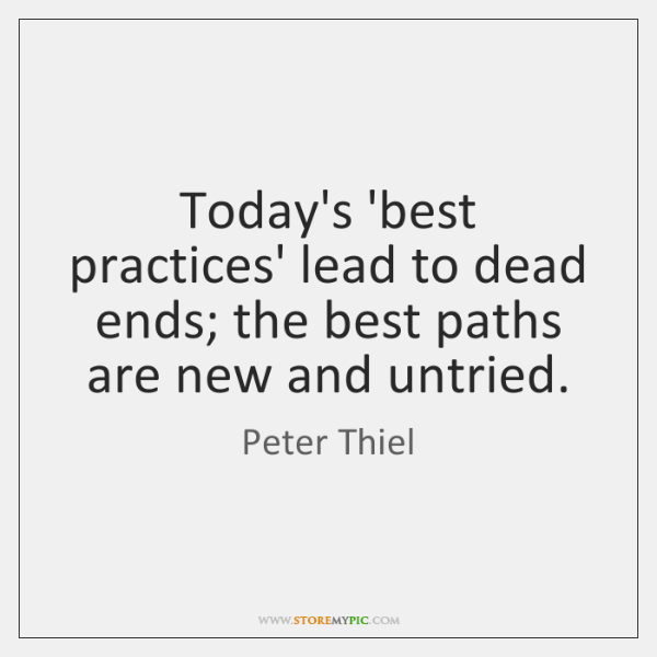 Today's 'best practices' lead to dead ends; the best paths are new ...