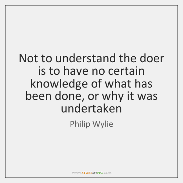 Not to understand the doer is to have no certain knowledge of ...