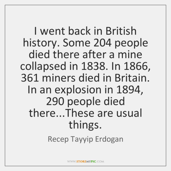 I went back in British history. Some 204 people died there after a ...