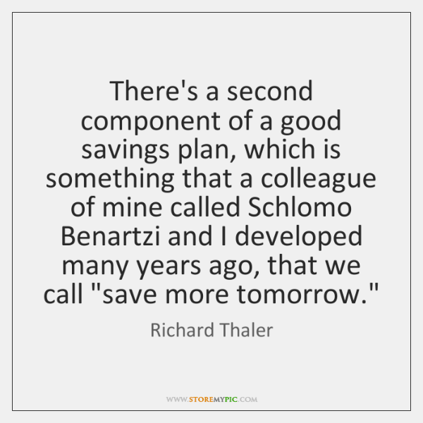 There's a second component of a good savings plan, which is something ...