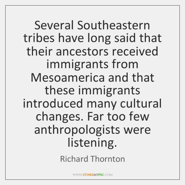 Several Southeastern tribes have long said that their ancestors received immigrants from ...