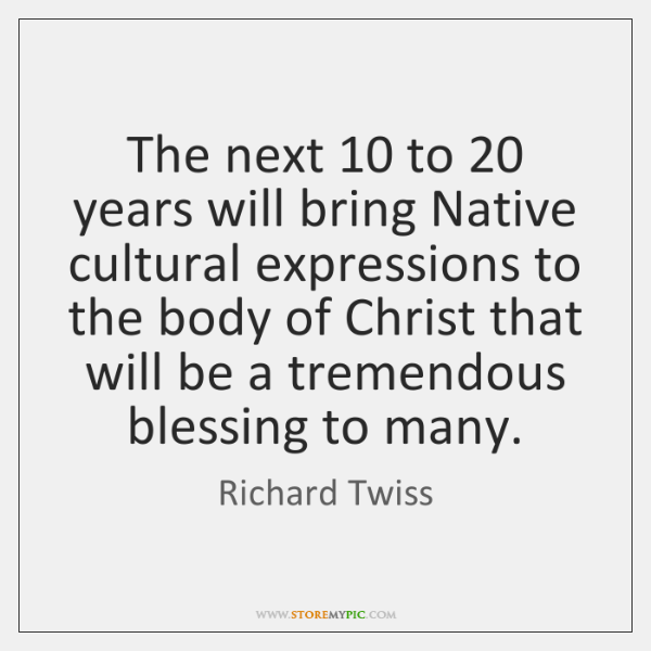The next 10 to 20 years will bring Native cultural expressions to the body ...
