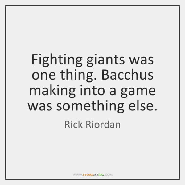 Fighting Giants Was One Thing Bacchus Making Into A Game Was
