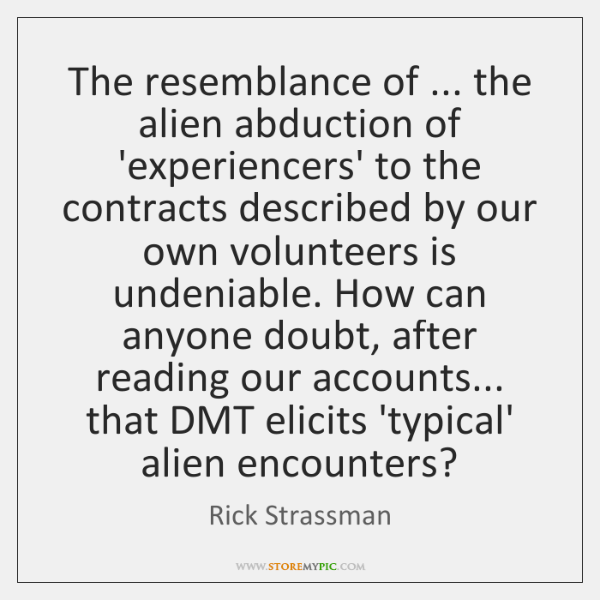 The resemblance of ... the alien abduction of 'experiencers' to the contracts described ...