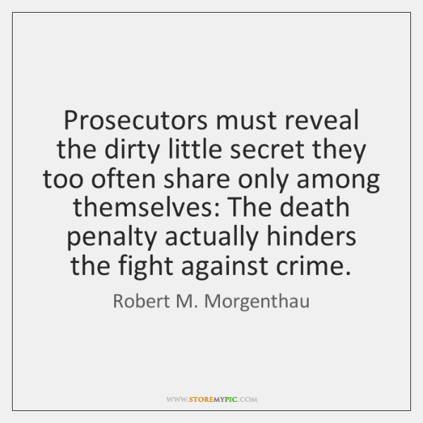 Prosecutors must reveal the dirty little secret they too often share only ...