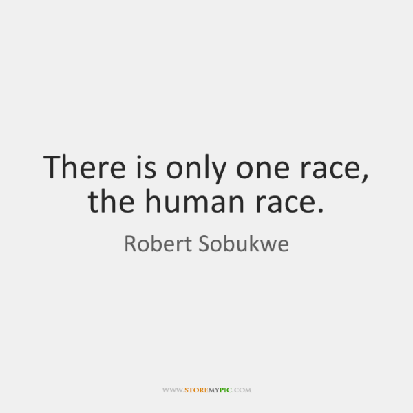 There Is Only One Race The Human Race Storemypic