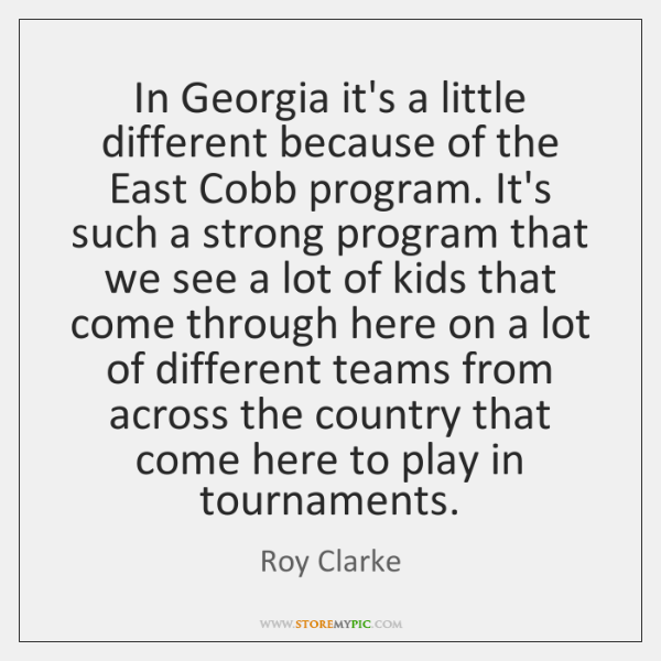 In Georgia it's a little different because of the East Cobb program. ...