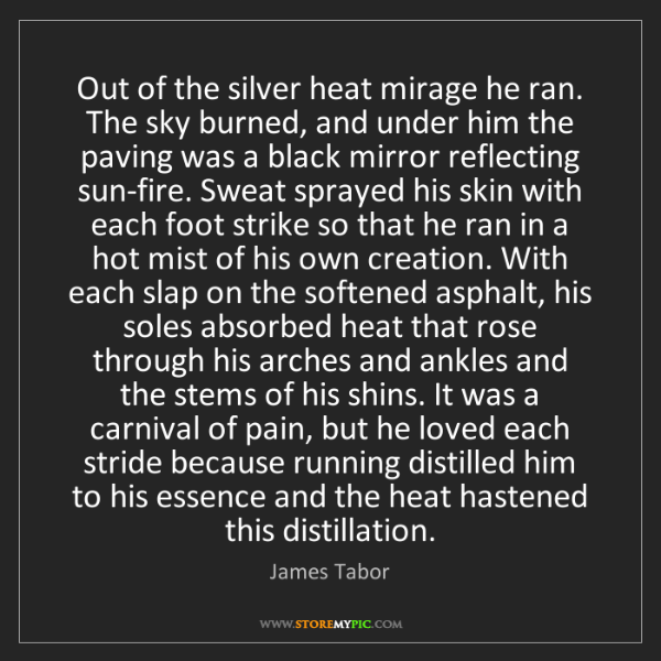 James Tabor: Out of the silver heat mirage he ran. The sky burned,...
