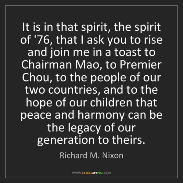 Richard M. Nixon: It is in that spirit, the spirit of '76, that I ask you...