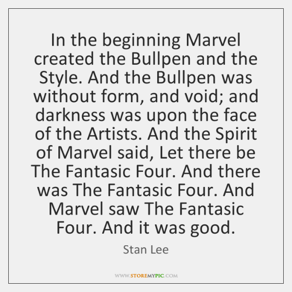 In the beginning Marvel created the Bullpen and the Style. And the ...