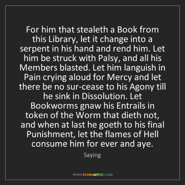 Saying: For him that stealeth a Book from this Library, let it...