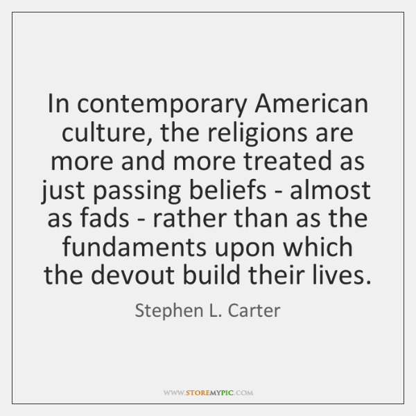 In contemporary American culture, the religions are more and more treated as ...