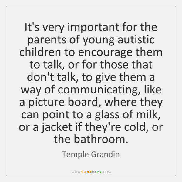 It's very important for the parents of young autistic children to encourage ...