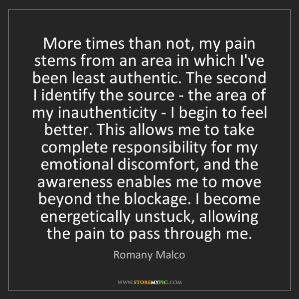 Romany Malco: More times than not, my pain stems from an area in which...