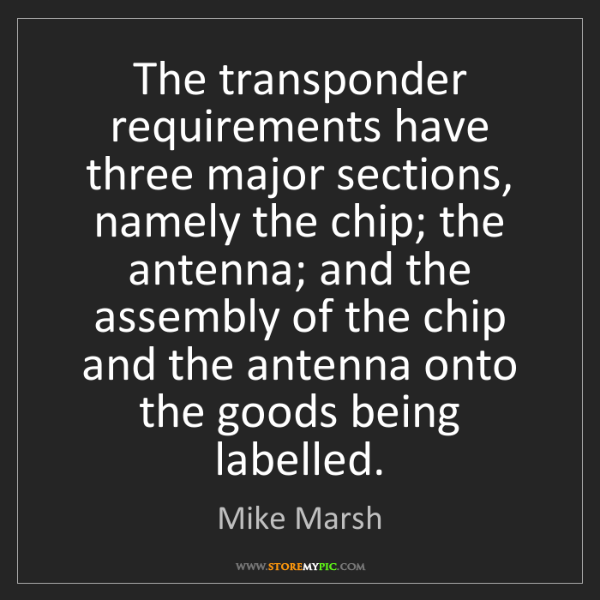 Mike Marsh: The transponder requirements have three major sections,...