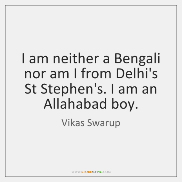 I am neither a Bengali nor am I from Delhi's St Stephen's. ...