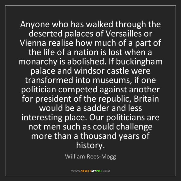 William Rees-Mogg: Anyone who has walked through the deserted palaces of...