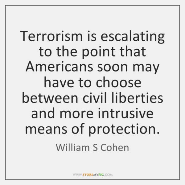 Terrorism is escalating to the point that Americans soon may have to ...