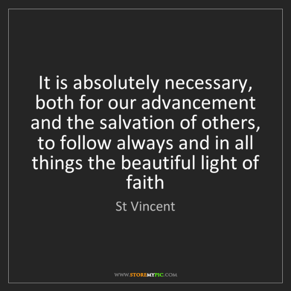 St Vincent: It is absolutely necessary, both for our advancement...