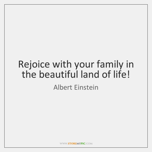 Rejoice with your family in the beautiful land of life!