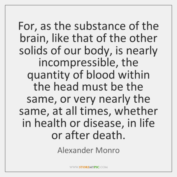 For, as the substance of the brain, like that of the other ...