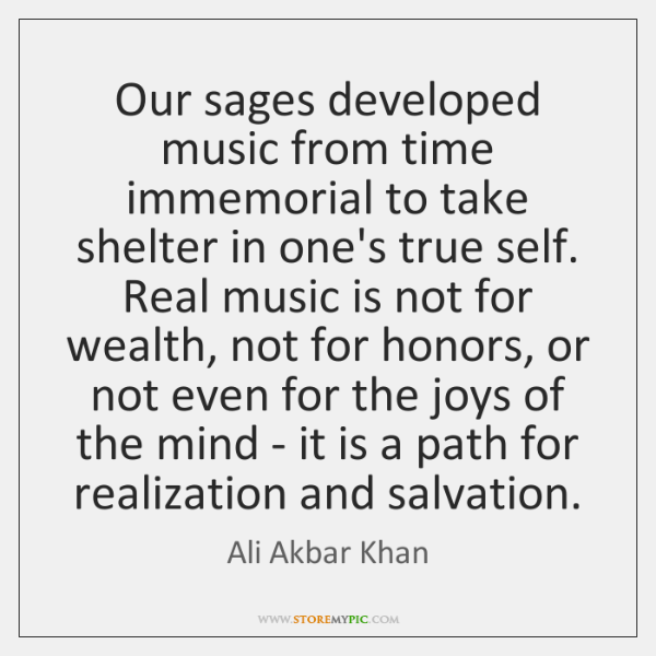 Our sages developed music from time immemorial to take shelter in one's ...