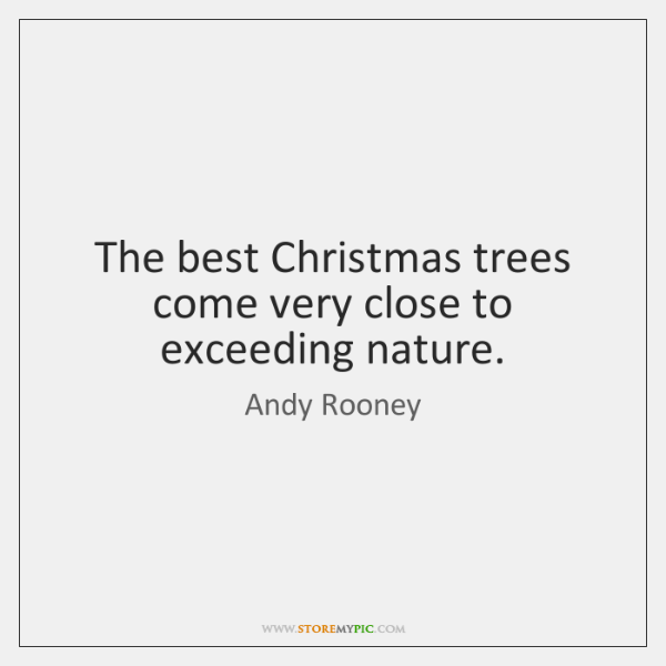 The best Christmas trees come very close to exceeding nature.