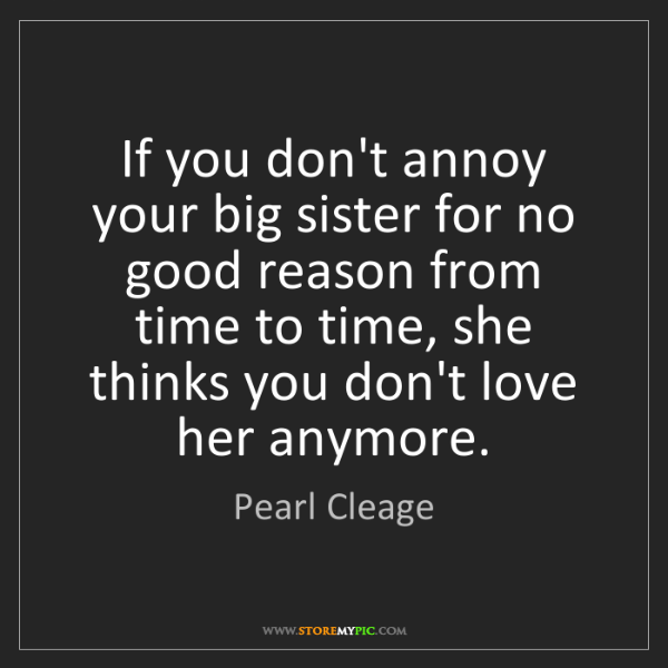 Pearl Cleage: If you don't annoy your big sister for no good reason...