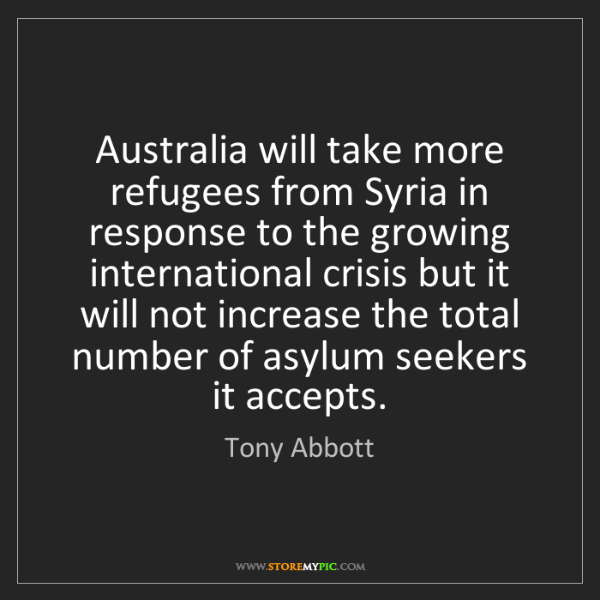 Tony Abbott: Australia will take more refugees from Syria in response...